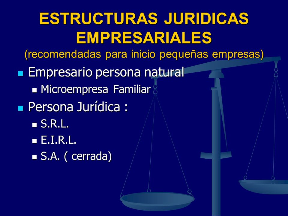 ESTRUCTURAS JURIDICAS EMPRESARIALES (recomendadas para inicio pequeñas empresas) Empresario persona natural Empresario persona natural Microempresa Fa