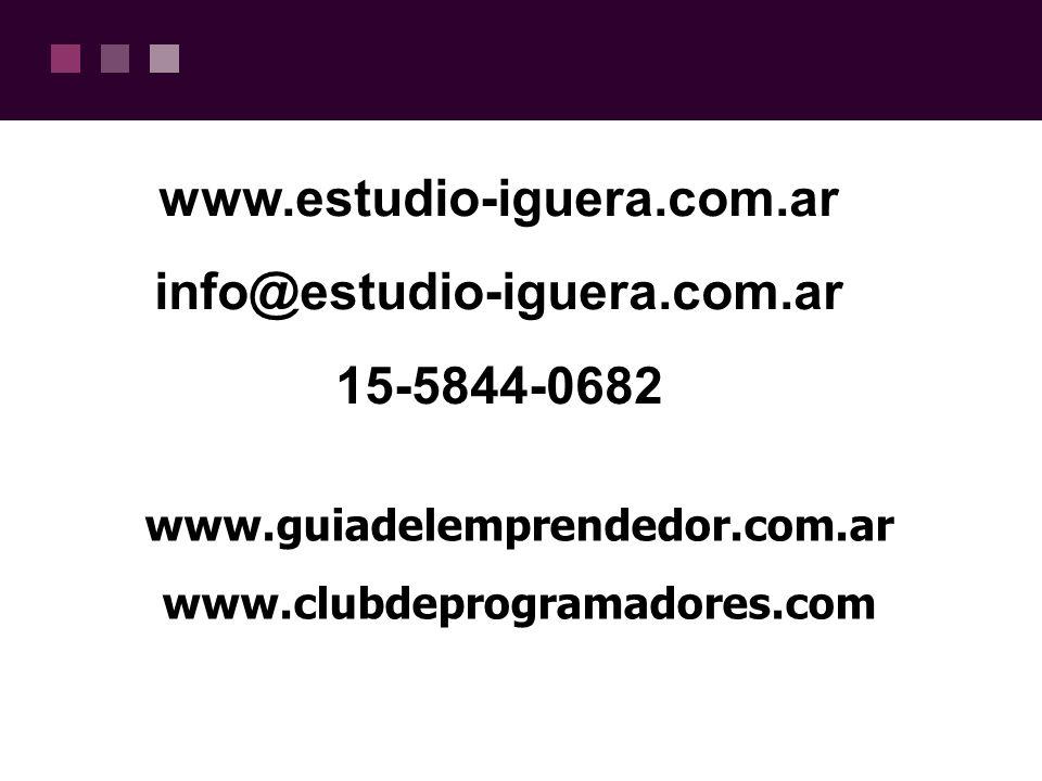 www.estudio-iguera.com.ar info@estudio-iguera.com.ar 15-5844-0682 www.guiadelemprendedor.com.ar www.clubdeprogramadores.com