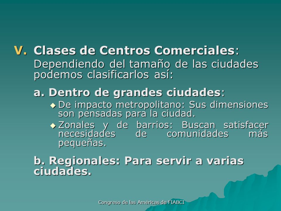 Congreso de las Américas de FIABCI V.Clases de Centros Comerciales: Dependiendo del tamaño de las ciudades podemos clasificarlos así: a.