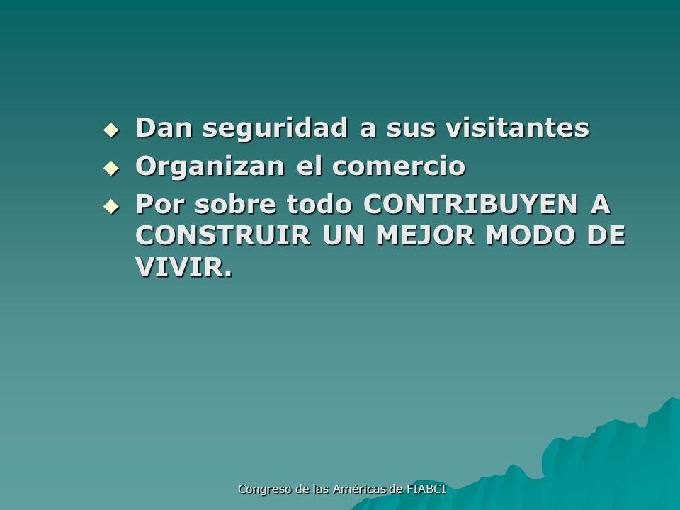 Congreso de las Américas de FIABCI Dan seguridad a sus visitantes Dan seguridad a sus visitantes Organizan el comercio Organizan el comercio Por sobre todo CONTRIBUYEN A CONSTRUIR UN MEJOR MODO DE VIVIR.