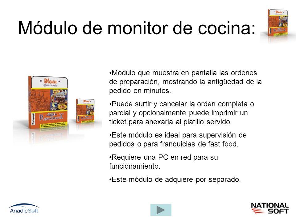 Módulo de monitor de cocina: Módulo que muestra en pantalla las ordenes de preparación, mostrando la antigüedad de la pedido en minutos. Puede surtir