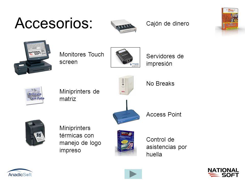 Accesorios: Monitores Touch screen Miniprinters de matriz Miniprinters térmicas con manejo de logo impreso Cajón de dinero Servidores de impresión No