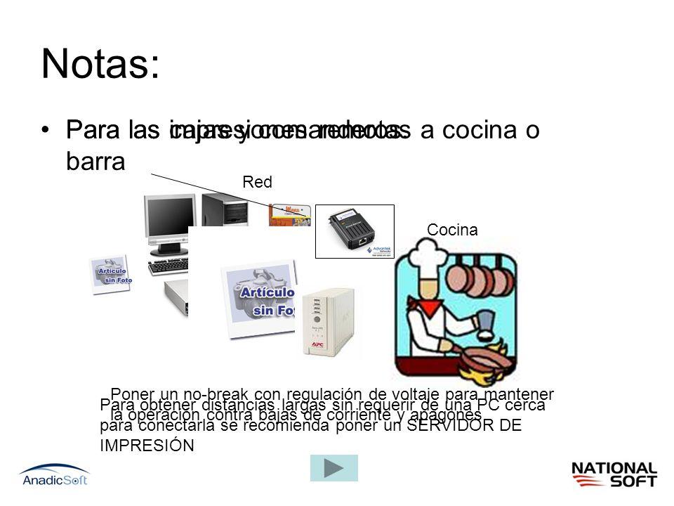 Notas: Para las cajas y comanderos. Red Cocina Poner un no-break con regulación de voltaje para mantener la operación contra bajas de corriente y apag