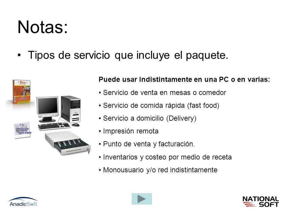 Notas: Tipos de servicio que incluye el paquete. Puede usar indistintamente en una PC o en varias: Servicio de venta en mesas o comedor Servicio de co