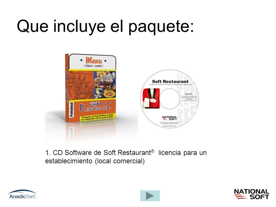 Que incluye el paquete: 1. CD Software de Soft Restaurant ® licencia para un establecimiento (local comercial)