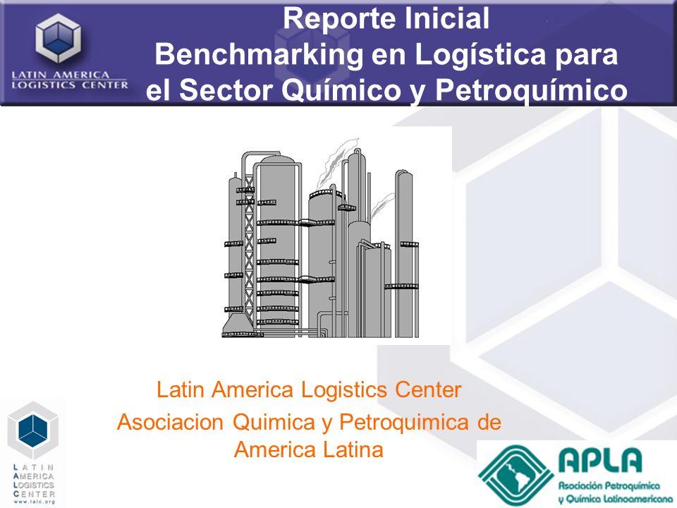 1 Reporte Inicial Benchmarking en Logística para el Sector Químico y Petroquímico Latin America Logistics Center Asociacion Quimica y Petroquimica de