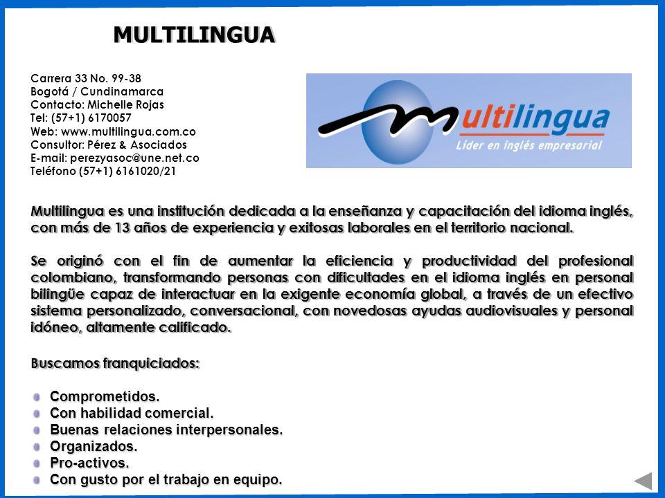 MULTILINGUA Carrera 33 No. 99-38 Bogotá / Cundinamarca Contacto: Michelle Rojas Tel: (57+1) 6170057 Web: www.multilingua.com.co Consultor: Pérez & Aso
