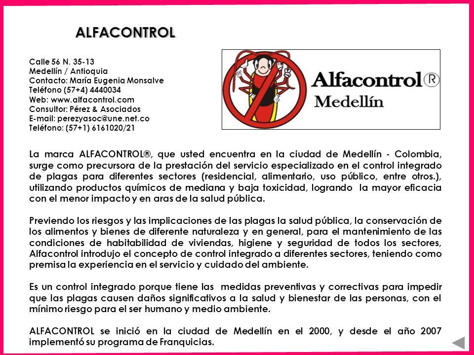 ALFACONTROL La marca ALFACONTROL®, que usted encuentra en la ciudad de Medellín - Colombia, surge como precursora de la prestación del servicio especi