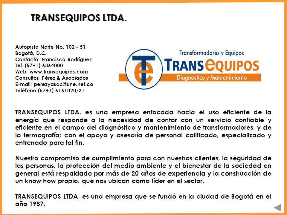 TRANSEQUIPOS LTDA. TRANSEQUIPOS LTDA. es una empresa enfocada hacia el uso eficiente de la energía que responde a la necesidad de contar con un servic