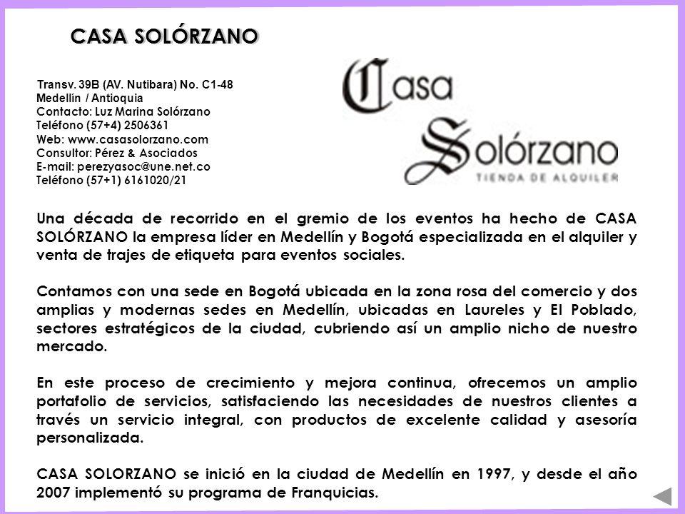 CASA SOLÓRZANO Una década de recorrido en el gremio de los eventos ha hecho de CASA SOLÓRZANO la empresa líder en Medellín y Bogotá especializada en e
