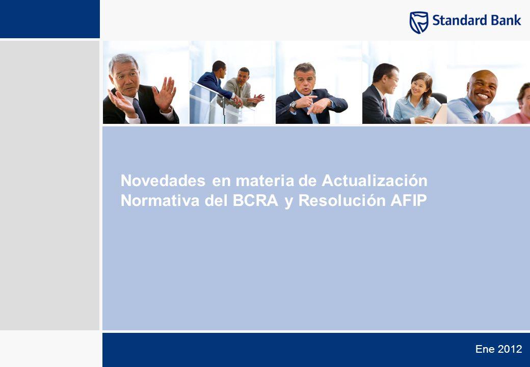 Ene 2012 Novedades en materia de Actualización Normativa del BCRA y Resolución AFIP