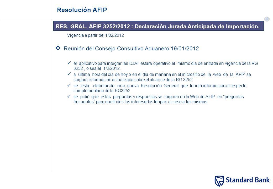 10 RES. GRAL. AFIP 3252/2012 : Declaración Jurada Anticipada de Importación. Resolución AFIP Vigencia a partir del 1/02/2012 Reunión del Consejo Consu
