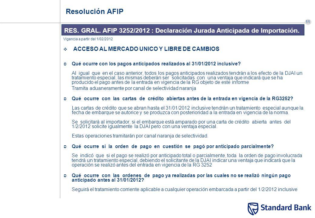 11 RES. GRAL. AFIP 3252/2012 : Declaración Jurada Anticipada de Importación. Resolución AFIP Vigencia a partir del 1/02/2012 ACCESO AL MERCADO UNICO Y
