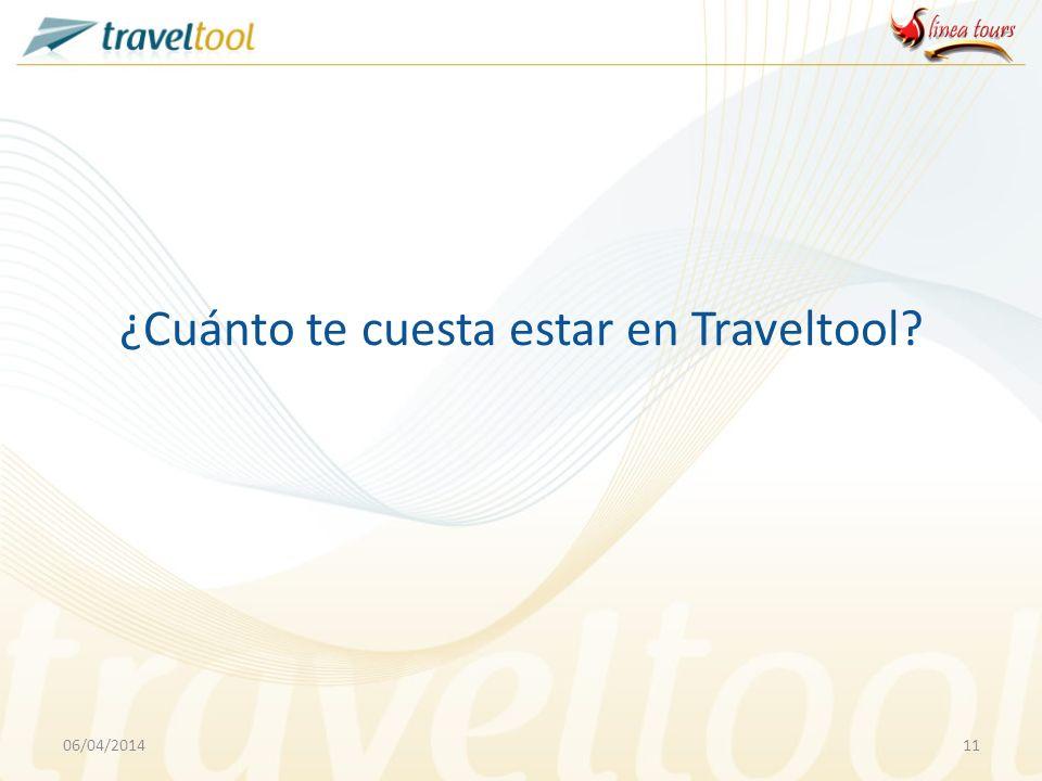 06/04/201411 ¿Cuánto te cuesta estar en Traveltool?