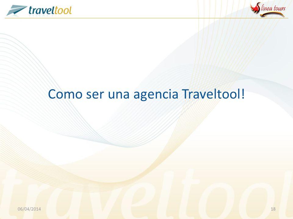 06/04/201418 Como ser una agencia Traveltool!