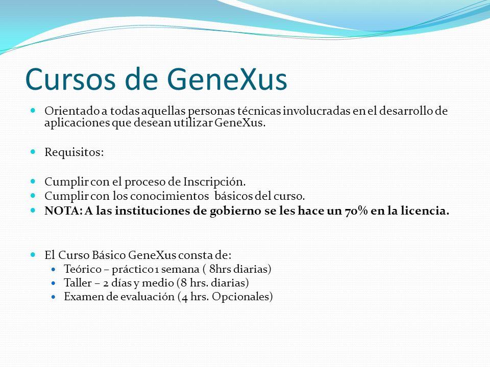 Cursos de GeneXus Orientado a todas aquellas personas técnicas involucradas en el desarrollo de aplicaciones que desean utilizar GeneXus. Requisitos: