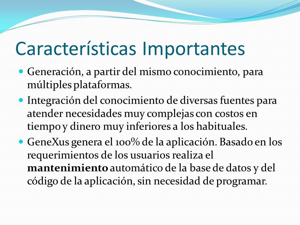 Características Importantes Generación, a partir del mismo conocimiento, para múltiples plataformas. Integración del conocimiento de diversas fuentes
