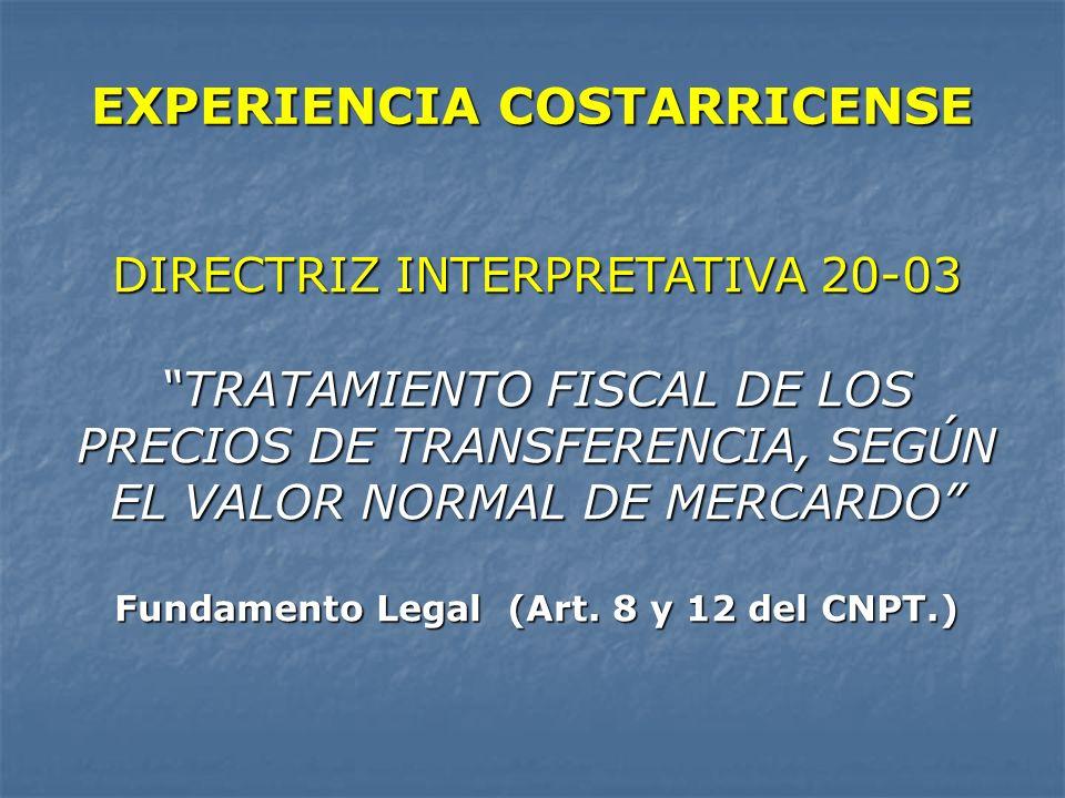 EXPERIENCIA COSTARRICENSE DIRECTRIZ INTERPRETATIVA 20-03 TRATAMIENTO FISCAL DE LOS PRECIOS DE TRANSFERENCIA, SEGÚN EL VALOR NORMAL DE MERCARDO Fundame