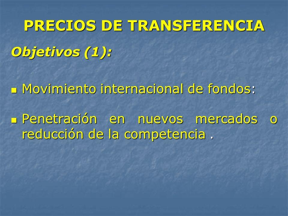 Objetivos (1): Movimiento internacional de fondos: Movimiento internacional de fondos: Penetración en nuevos mercados o reducción de la competencia. P