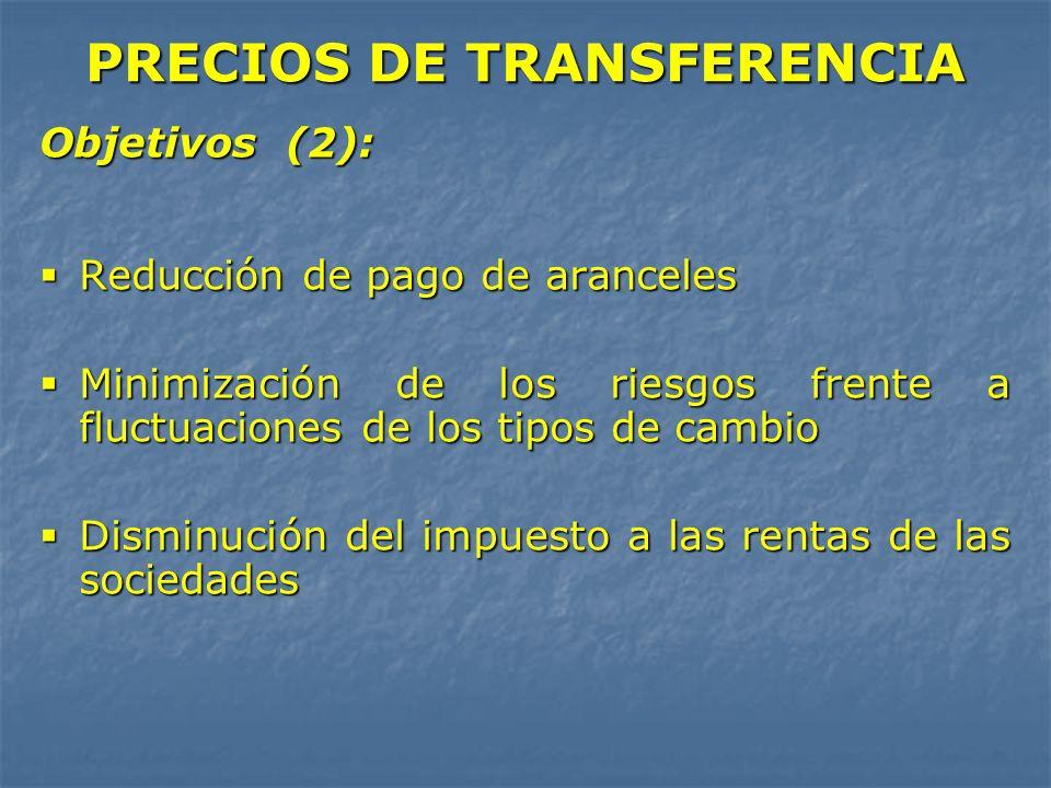 Objetivos (2): Reducción de pago de aranceles Reducción de pago de aranceles Minimización de los riesgos frente a fluctuaciones de los tipos de cambio