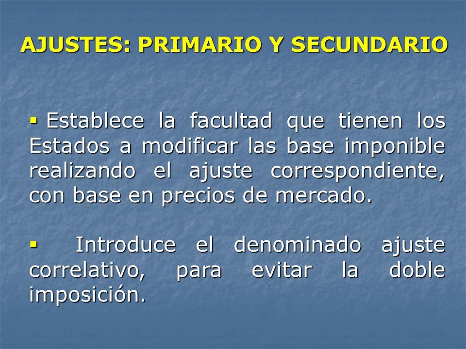 AJUSTES: PRIMARIO Y SECUNDARIO Establece la facultad que tienen los Estados a modificar las base imponible realizando el ajuste correspondiente, con b
