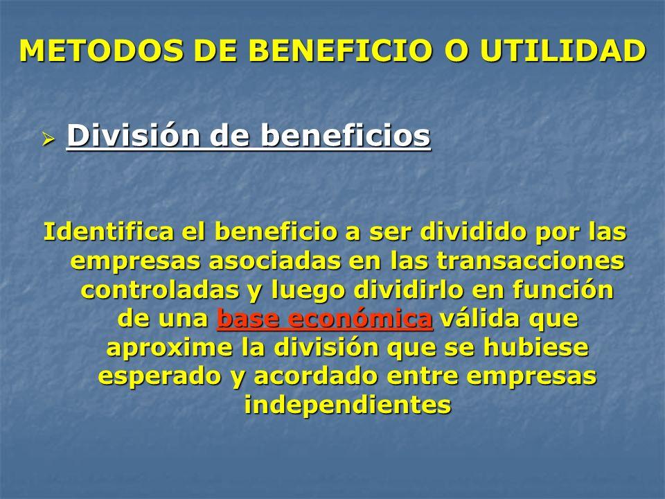 METODOS DE BENEFICIO O UTILIDAD División de beneficios División de beneficios Identifica el beneficio a ser dividido por las empresas asociadas en las