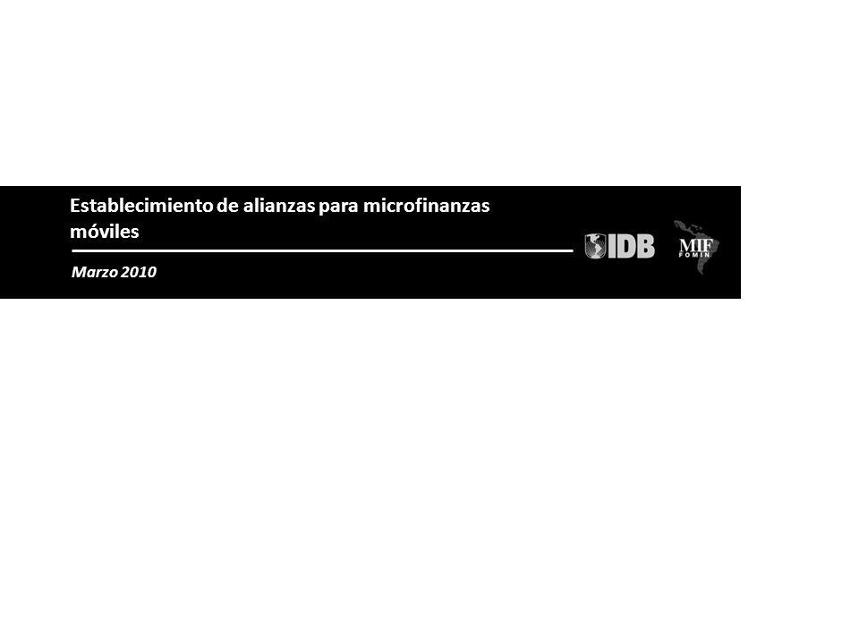 1 Establecimiento de alianzas para microfinanzas móviles Marzo 2010