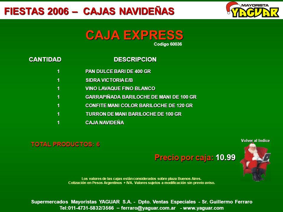 Supermercados Mayoristas YAGUAR S.A. - Dpto. Ventas Especiales - Sr. Guillermo Ferraro Tel:011-4731-5832/3566 – ferraro@yaguar.com.ar - www.yaguar.com