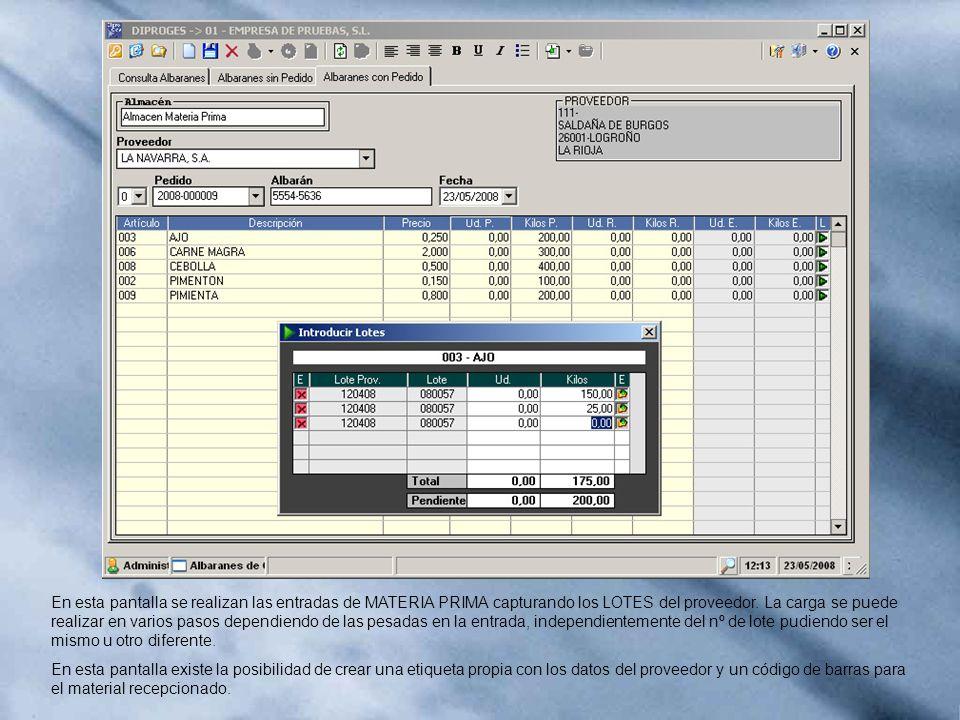 En esta pantalla se realizan las entradas de MATERIA PRIMA capturando los LOTES del proveedor. La carga se puede realizar en varios pasos dependiendo