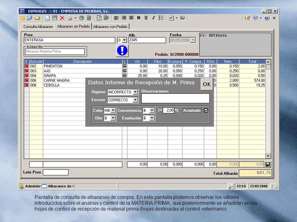 Pantalla de consulta de albaranes de compra. En esta pantalla podemos observar los valores introducidos sobre el análisis y control de la MATERIA PRIM