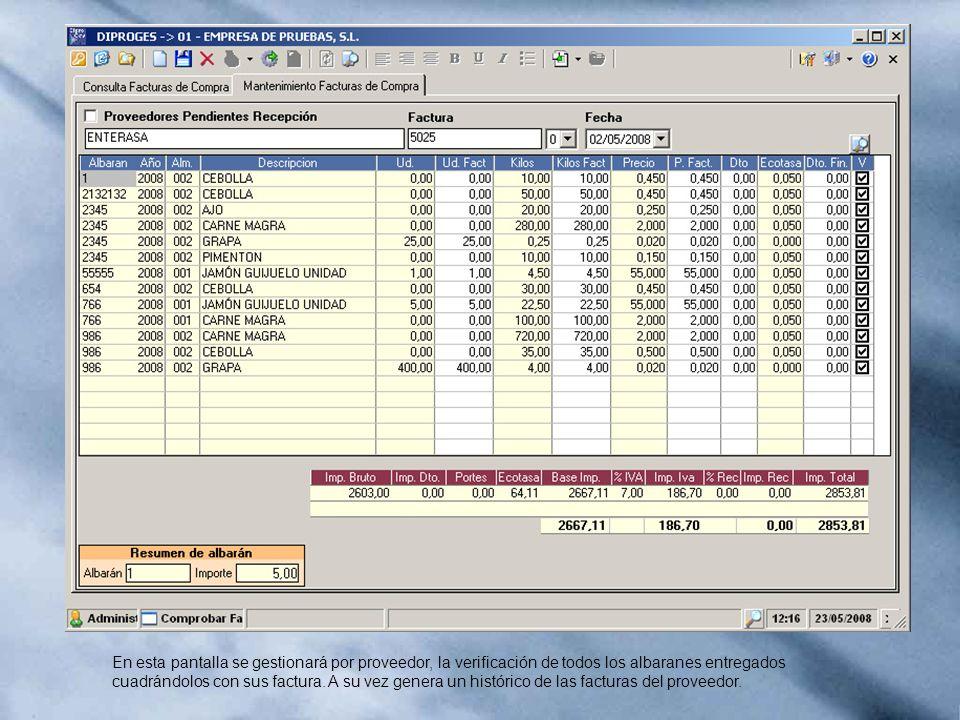 En esta pantalla se gestionará por proveedor, la verificación de todos los albaranes entregados cuadrándolos con sus factura. A su vez genera un histó