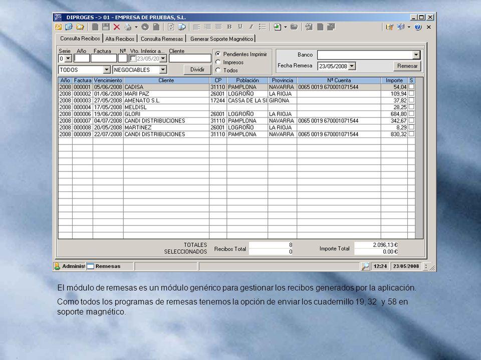 El módulo de remesas es un módulo genérico para gestionar los recibos generados por la aplicación. Como todos los programas de remesas tenemos la opci