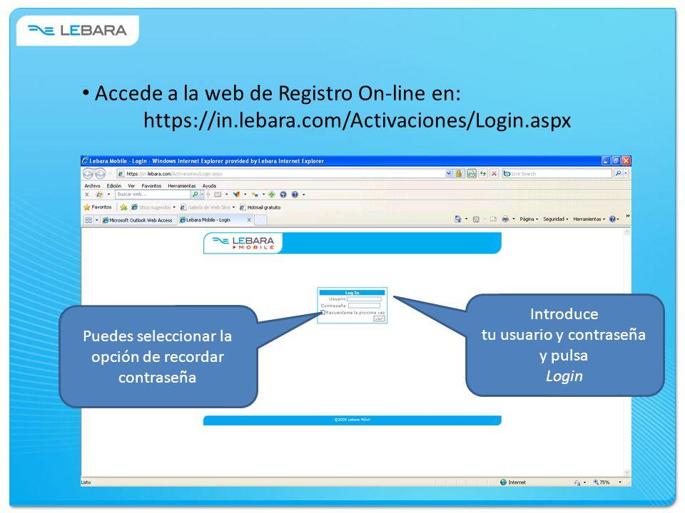 Accede a la web de Registro On-line en: https://in.lebara.com/Activaciones/Login.aspx Introduce tu usuario y contraseña y pulsa Login Puedes seleccion