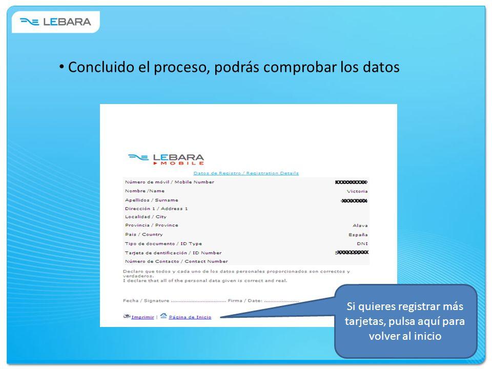 Concluido el proceso, podrás comprobar los datos Si quieres registrar más tarjetas, pulsa aquí para volver al inicio