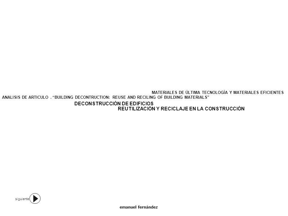 datos económicos EN EL PROYECTO Al COMPARAR LA SUMATORIA DE LOS COSTOS BRUTO DE DECONSTRUCCION ( SIN LA VENTA DE MATERIALES) Y DE DEMOLICION DIERON LOS SIG.
