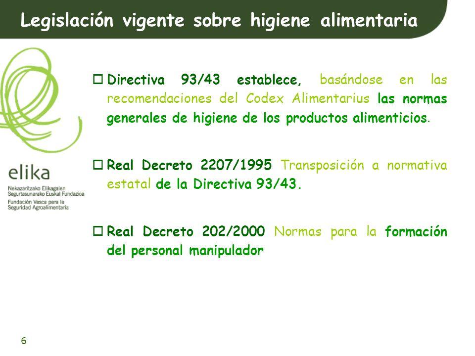 7 Objetivo: Revisión de la legislación comunitaria relativa a las normas de higiene que figuran en la Directiva 93/43/CEE.