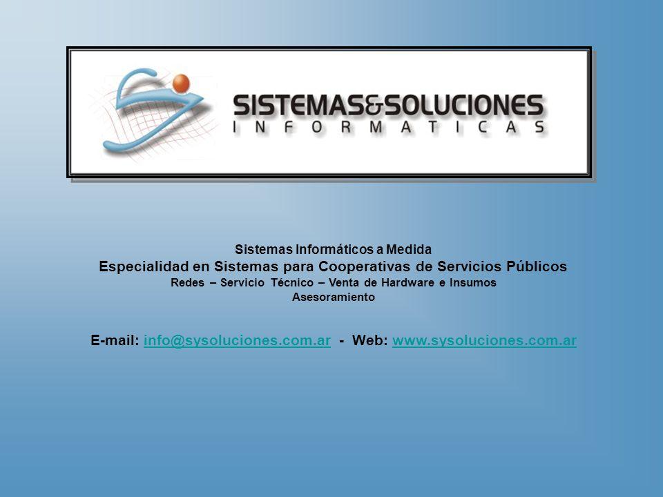 Sistemas Informáticos a Medida Especialidad en Sistemas para Cooperativas de Servicios Públicos Redes – Servicio Técnico – Venta de Hardware e Insumos