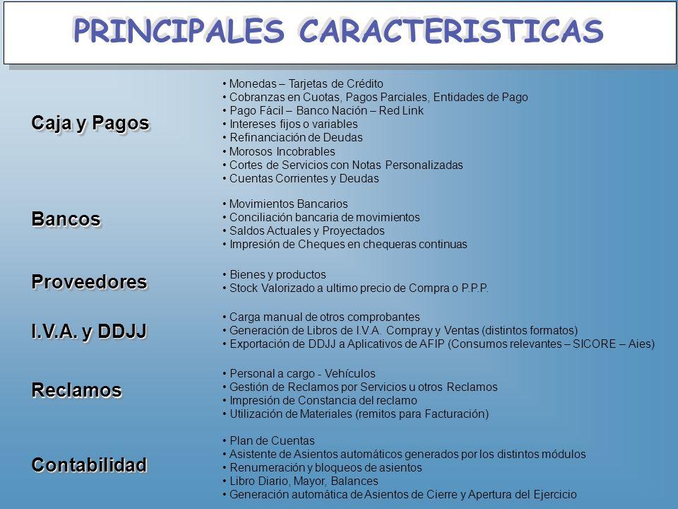 PRINCIPALES CARACTERISTICAS Caja y Pagos Monedas – Tarjetas de Crédito Cobranzas en Cuotas, Pagos Parciales, Entidades de Pago Pago Fácil – Banco Naci