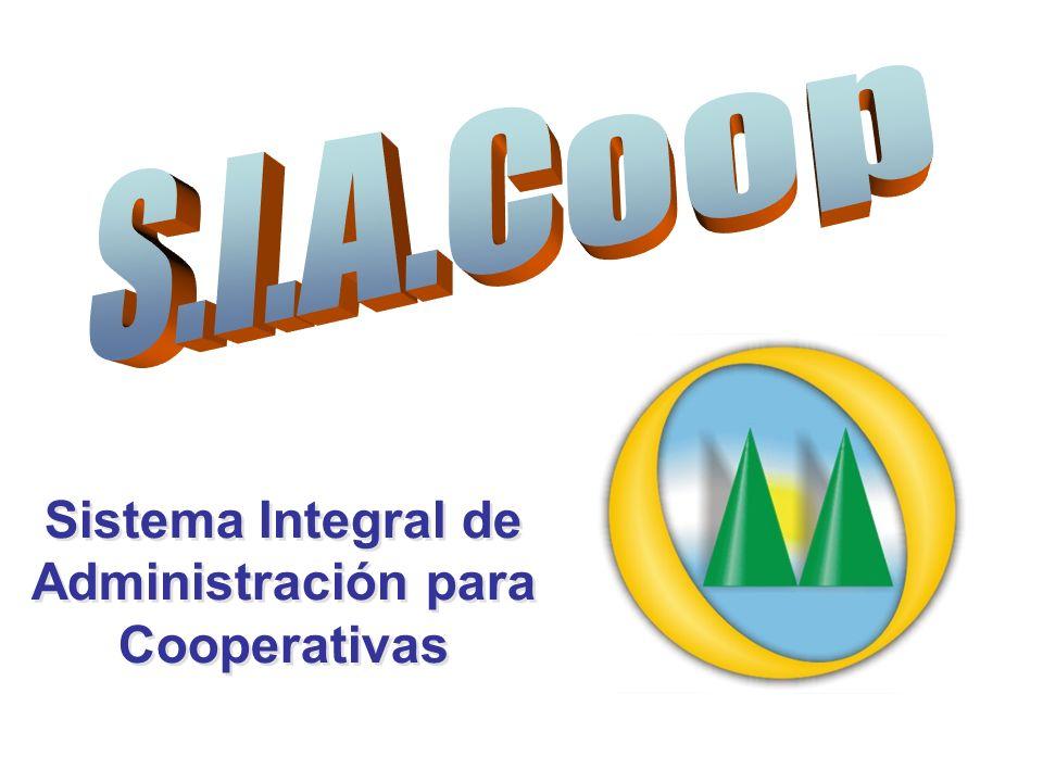 Sistema Integral de Administración para Cooperativas Sistema Integral de Administración para Cooperativas