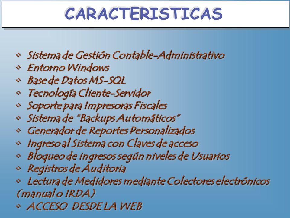 CARACTERISTICAS Sistema de Gestión Contable-Administrativo Sistema de Gestión Contable-Administrativo Entorno Windows Entorno Windows Base de Datos MS
