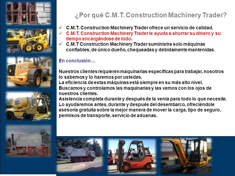 ¿Por qué C.M.T.Construction Machinery Trader. C.M.T.
