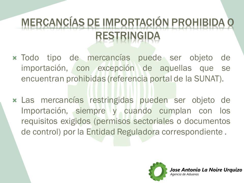 Todo tipo de mercancías puede ser objeto de importación, con excepción de aquellas que se encuentran prohibidas (referencia portal de la SUNAT). Las m