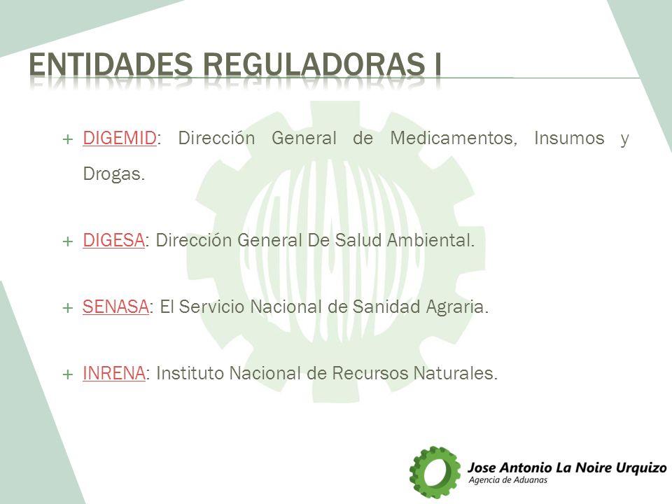 DIGEMID: Dirección General de Medicamentos, Insumos y Drogas. DIGEMID DIGESA: Dirección General De Salud Ambiental. DIGESA SENASA: El Servicio Naciona