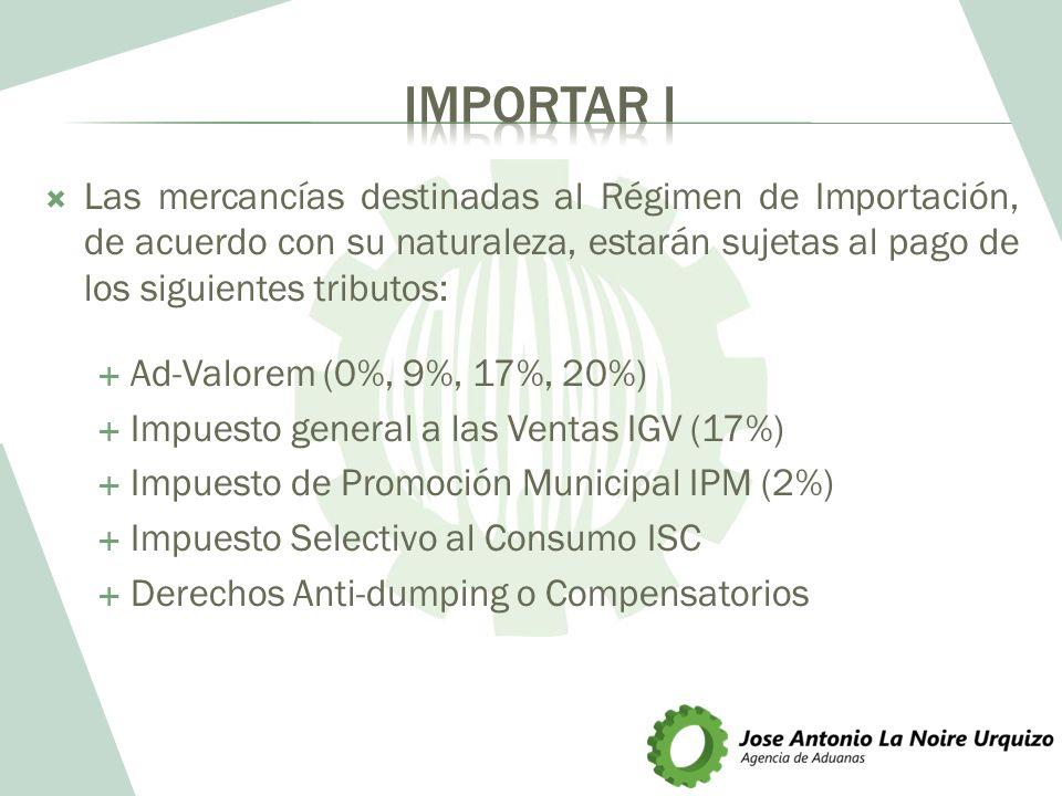 Las mercancías destinadas al Régimen de Importación, de acuerdo con su naturaleza, estarán sujetas al pago de los siguientes tributos: Ad-Valorem (0%,