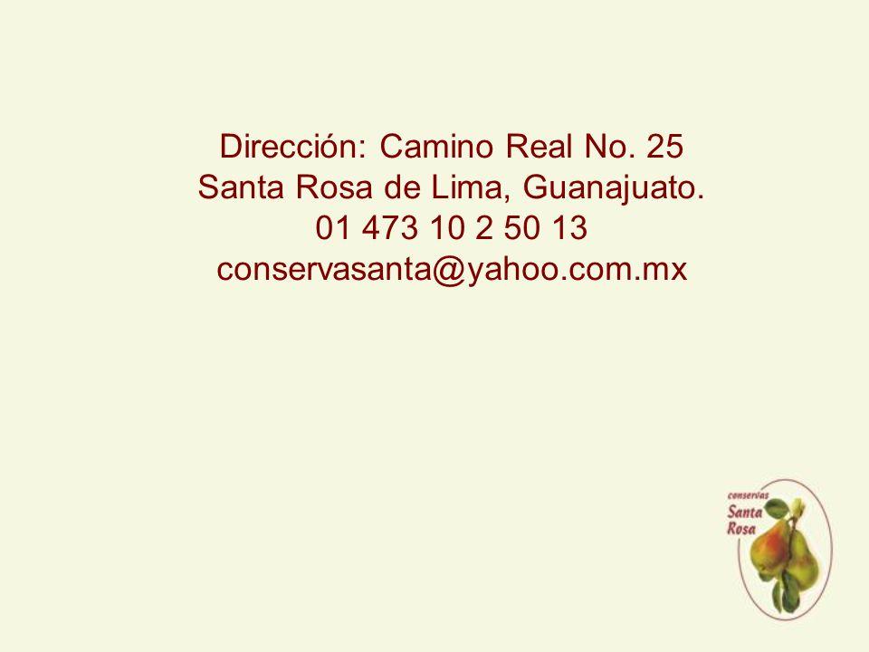 Dirección: Camino Real No.25 Santa Rosa de Lima, Guanajuato.