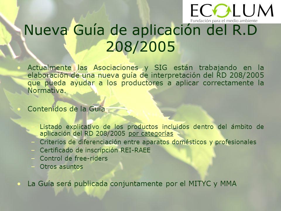 Nueva Guía de aplicación del R.D 208/2005 Actualmente las Asociaciones y SIG están trabajando en la elaboración de una nueva guía de interpretación del RD 208/2005 que pueda ayudar a los productores a aplicar correctamente la Normativa.