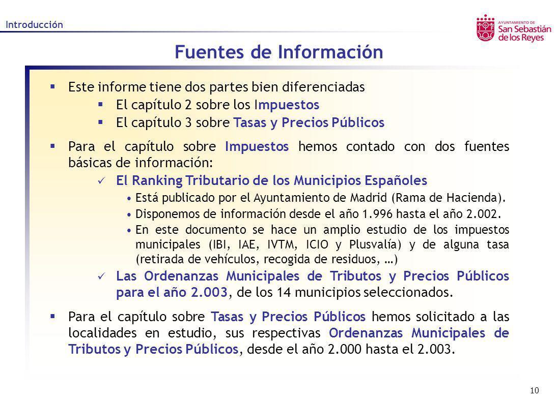 10 Introducción Fuentes de Información Este informe tiene dos partes bien diferenciadas El capítulo 2 sobre los Impuestos El capítulo 3 sobre Tasas y