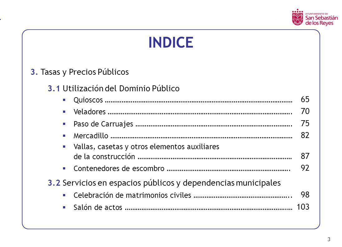 94 Utilización del Dominio Público / SEMANA CONTENEDORES DE ESCOMBRO LOCALIDADAÑO 2.003AÑO 2.002AÑO 2.001AÑO 2.000 San Sebastián de los Reyes6,0017,6417,0115,75 Alcalá de Henares (1) -- Alcobendas7,81 7,51 Alcorcón10,84-- Coslada12,60-- Fuenlabrada15,8615,3214,7249,64 Getafe (1) Las Rozas24,00 Leganés26,86-- Madrid30,03 Móstoles (1) -- Parla16,38 15,12 Pozuelo de Alarcón45,15-- Torrejón de Ardoz43,75-- (1) Incluido en otra tasa -- Dato no encontrado o no facilitado
