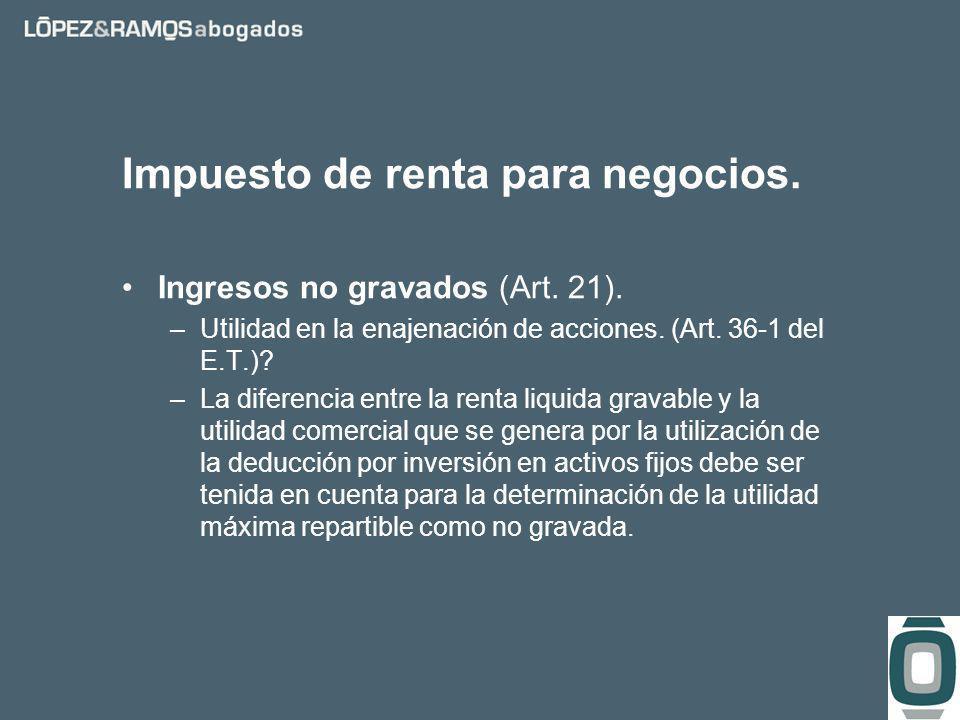 Impuesto de renta para negocios. Ingresos no gravados (Art.