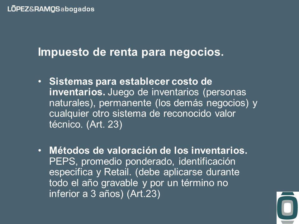 Impuesto de renta para negocios. Sistemas para establecer costo de inventarios.